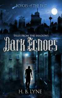 Echoes of the Past: Dark Echoes, Tales from the Shadows
